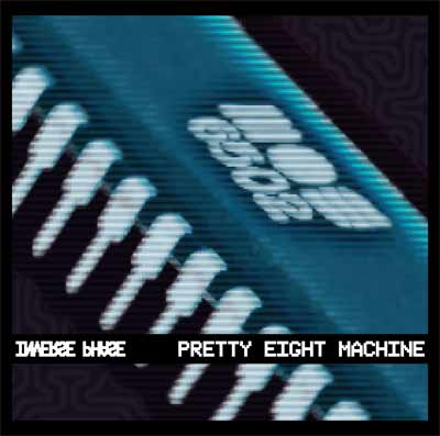 Pretty Eight Machine