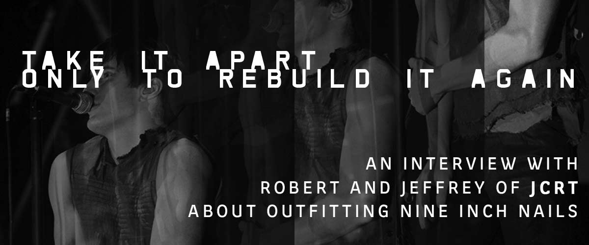 Interview with Robert and Jeffrey of JCRT about outfitting Nine Inch Nails